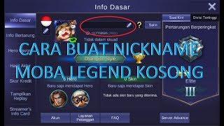 Cara Membuat Nickname di Moba Legend Kosong(Blank) WORK 2017