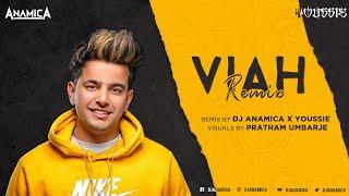 Viah - Jass Manak (Remix)— Dj Anamica X Yousiee