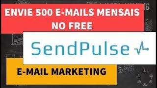 E-MAIL MARKETING DIGITAL   AUMENTE SUAS INDICAÇÕES   SENDPULSE FREE