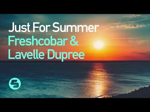 Freshcobar & Lavelle Dupree - Just For Summer (Original Club Mix)