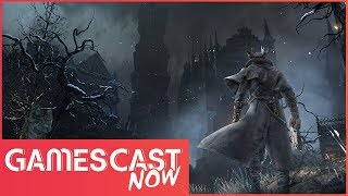 Is Bloodborne 2 Actually Real? - Gamescast Now Ep.48 (T.2)