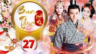Phim Hay 2018 | BAN THỤC TRUYỀN KỲ - Tập 27 | C-MORE CHANNEL