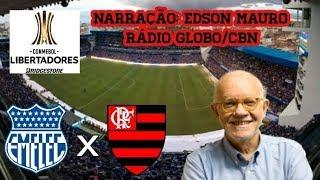 Emelec 1 x 2 Flamengo - Edson Mauro - Rádio Globo/CBN - Libertadores - 14/03/2018