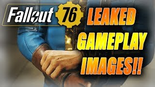 *NEW* LEAKED FALLOUT 76 GAMEPLAY IMAGES!! What do they show...