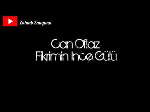 Can Olfaz - Fikrimin İnce Gülü - مترجمة