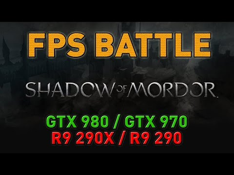 Shadow Of Mordor - GTX 980/GTX 970/R9 290X/R9 290 - FPS Battle - Nvidia Vs AMD [Benchmark]