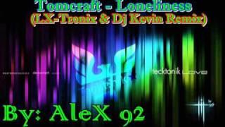 Tomcraft - Loneliness (LX-Tronix & Dj Kevin Remix)