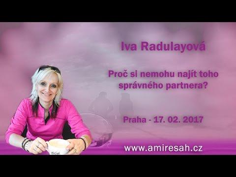 Proč si nemohu najít toho správného partnera, Iva Radulayová (Praha - 17. 02. 2017)