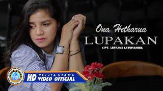 Ona Hetharua - Lupakan | Lagu Ambon Terbaru 2021 (Official Music Video)