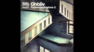 Ohbliv - Radio Juicy Vol. 87: Foreverpayingdues 2