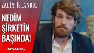 Nedim Şirketin Başına Geçiyor! - Zalim İstanbul 15. Bölüm