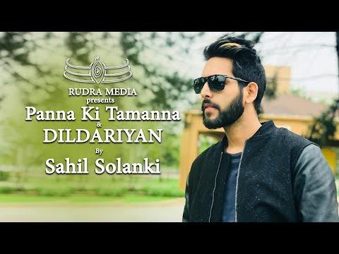 PANNA KI TAMANNA & DILDARIYAN BY SAHIL SOLANKI
