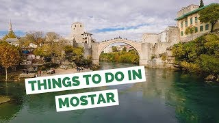 10 Things to do in Mostar, Bosnia and Herzegovina Travel Guide