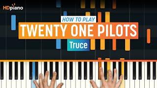 "How To Play ""Truce"" by Twenty One Pilots | HDpiano (Part 1) Piano Tutorial"