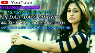 Dj non stop (DAK BASS MIX DJ BISWA BOSS MIX SUBSCRIBE LIKE AND COMMENT)