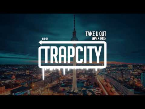 Apex Rise - Take U Out