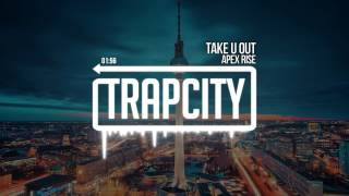 Download Apex Rise - Take U Out Mp3 and Videos