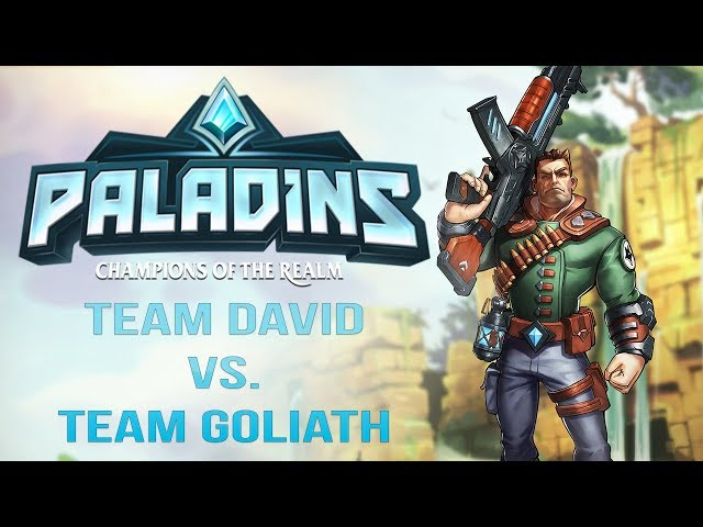 TEAM DAVID VS. TEAM GOLIATH! | PALADINS