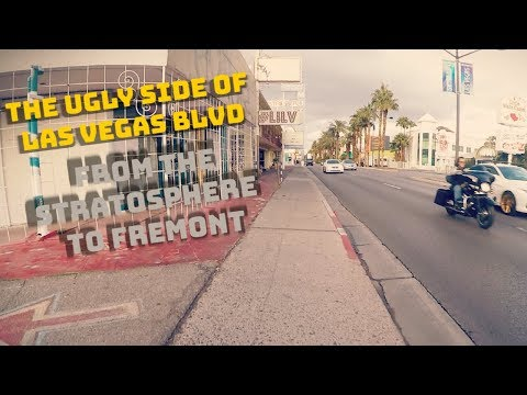 The Ugly Side of Las Vegas Blvd! (Stratosphere to Fremont)