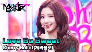Cherry Bullet(체리블렛) - Love So Sweet (Music Bank) | KBS WORLD…