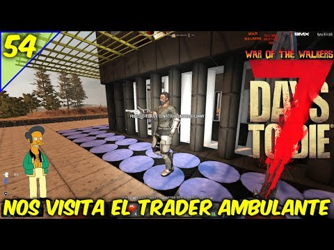 7 DAYS TO DIE / WAR OF THE WALKERS / COOP EN TIEMPO REAL / EL TRADER AMBULANTE #54 /GAMEPLAY ESPAÑOL