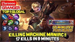 KILLING MACHINE MANIAC !! 17 Kills In 9 Minutes [ Top Global Granger ] Claroooo - Mobile Legends