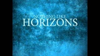 Nothing Like Horizons - Roses In December