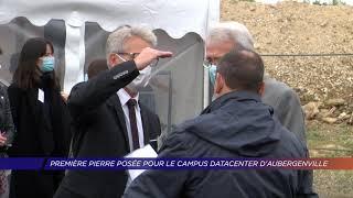 Yvelines | Première pierre posée pour le campus Datacenter d'Aubergenville