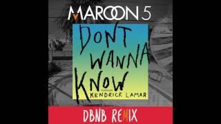 Maroon 5 ft  Kendrick Lamar  Don't Wanna Know (DBNB Remix)