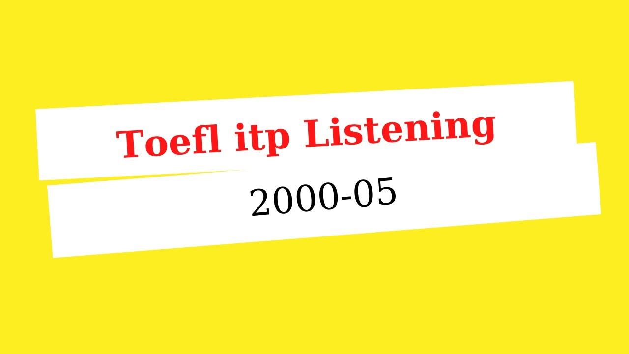 TOEFL listening comprehension | Luyện nghe toefl 2000-05