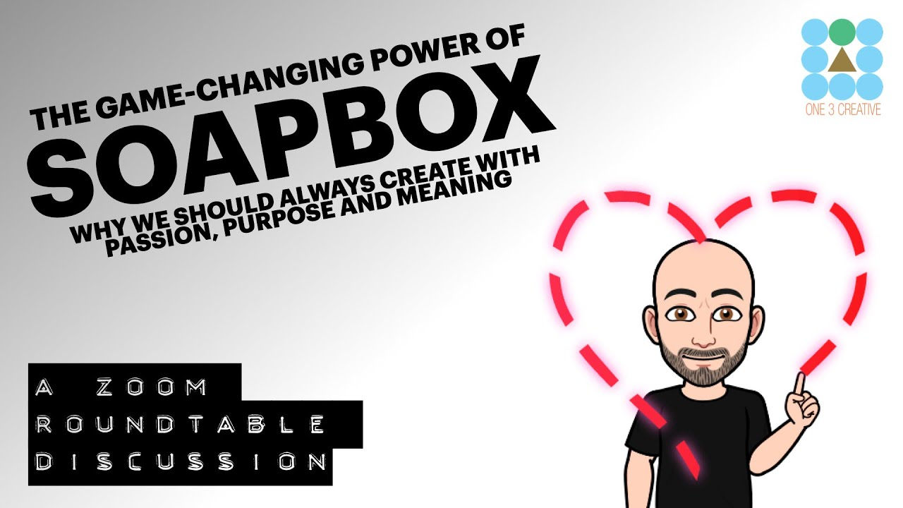 The Soapbox: Creating with Passion, Purpose & Meaning - Super Story Vidcast - Transmedia Roundtable
