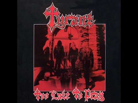 Tyrant- Too Late To Pray (FULL ALBUM) 1987
