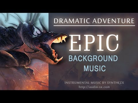DRAMATIC ADVENTURE  Background Music For s & Presentations  Epic music  Synthezx
