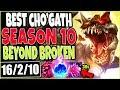 BEST CHO'GATH SEASON 10 🔥 BEYOND BROKEN 🔥 LoL ChoGath Season 10 Preseason Gameplay League of Legends