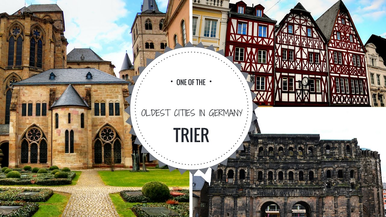 Trier Map Of Germany Trier Trier Oldest City In Germany The