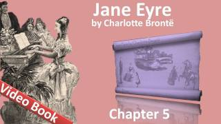 Chapter 05 - Jane Eyre by Charlotte Bronte(, 2011-07-11T17:12:06.000Z)