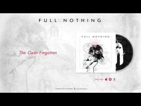 Full Nothing - The Claim Forgotten - (Official Single)
