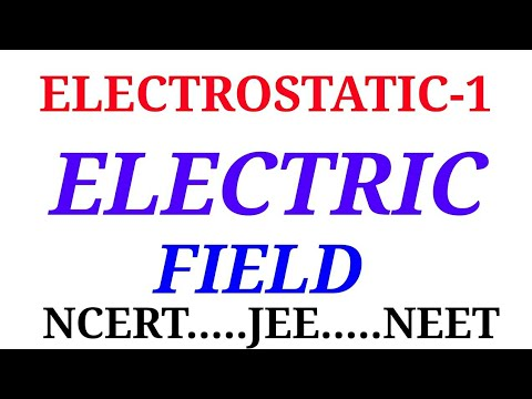 ELECTRIC FIELD FOR JEE & NEET& NCERT IN HINDI