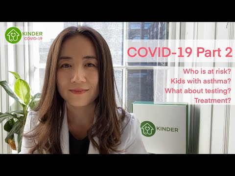 COVID-19 Explained Part 2: Who Is At Risk? Kids With Asthma? What About Testing And Treatment?