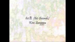 Repeat youtube video Kim Sunggyu - 60초 (60 Seconds) [Han & Eng]