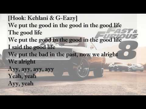 Good Life lyrics and song-Fast and Furious 8
