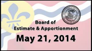 Board of Estimate and Apportionment - May 21, 2014