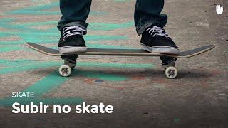 Subir no skate | Skate