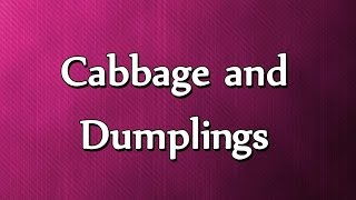 Cabbage And Dumplings - Easy To Learn - Recipes