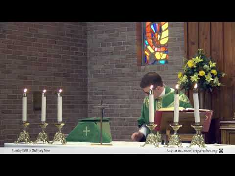 Holy Mass | Sunday XVIII in Ordinary Time | August 2, 2020; 11:00am CDT