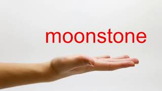 How to Pronounce moonstone - American English