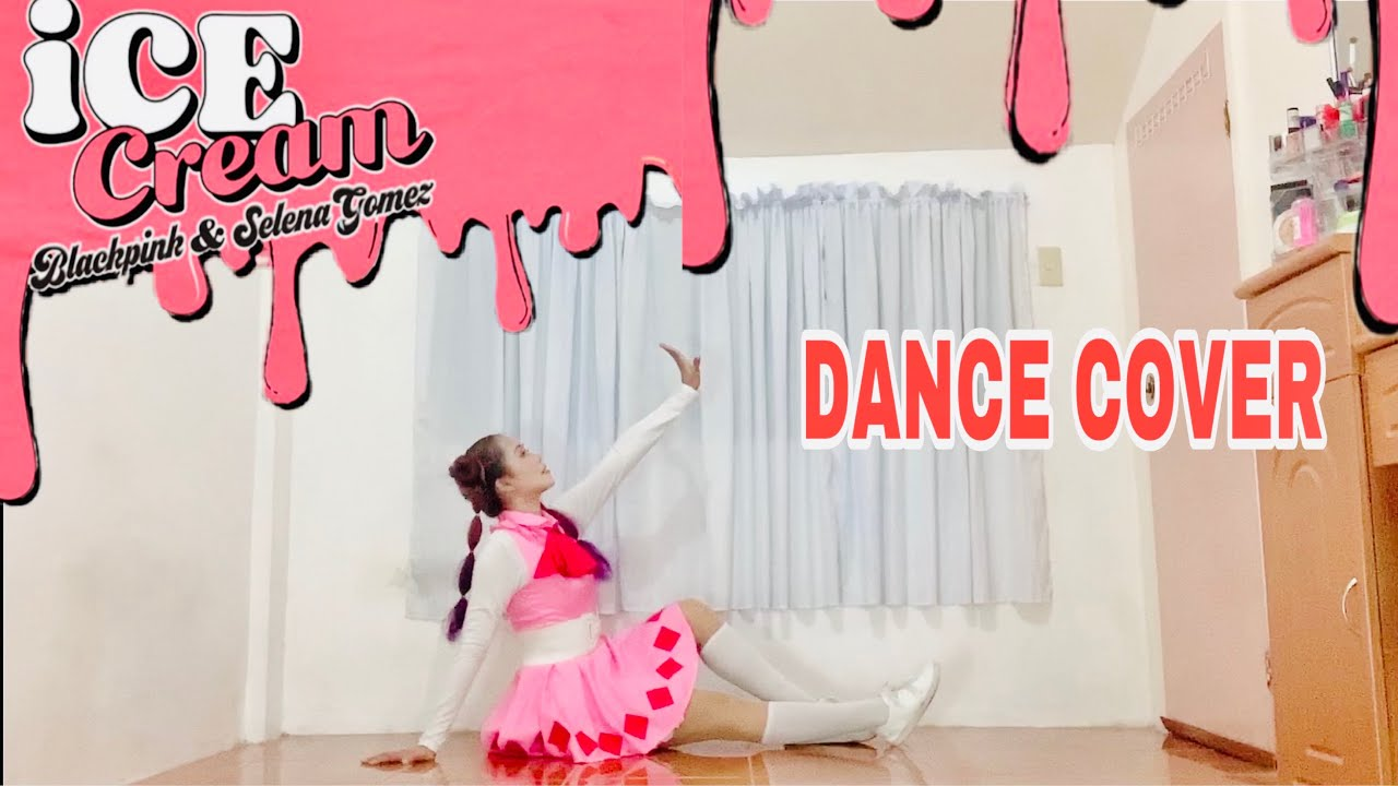 Black Pink- ICE CREAM DANCE COVER