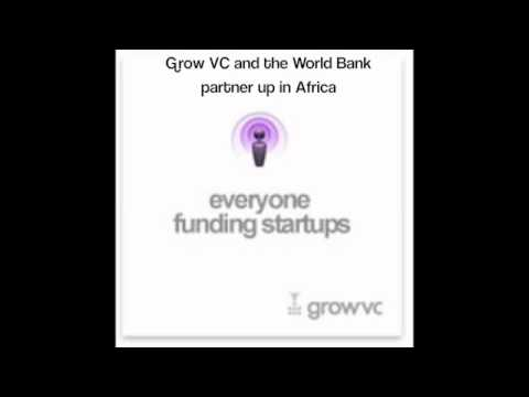 Everyone Funding Startups Podcast -  Grow VC and the World Bank partner up in Africa