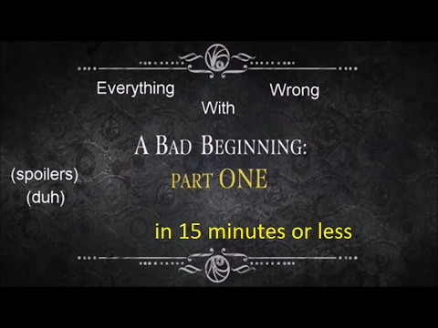 Download Everything Wrong with A Bad Beginning: part 1 in 15 minutes or less