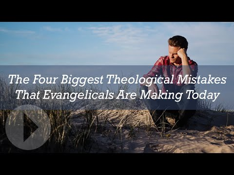 The Four Biggest Theological Mistakes That Evangelicals Are Making Today - Michael Reeves